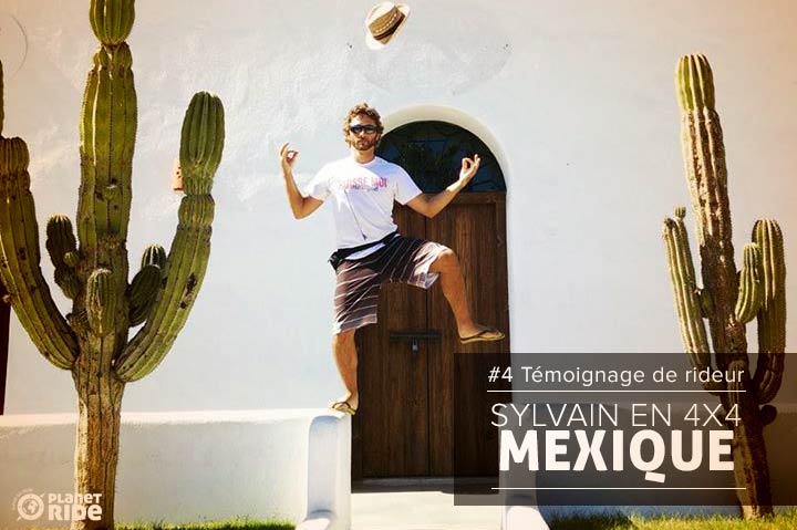 Témoignage de rideur, Sylvain en 4x4 au mexique Planet Ride