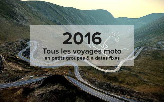 Departs garantis Voyage Moto 2016